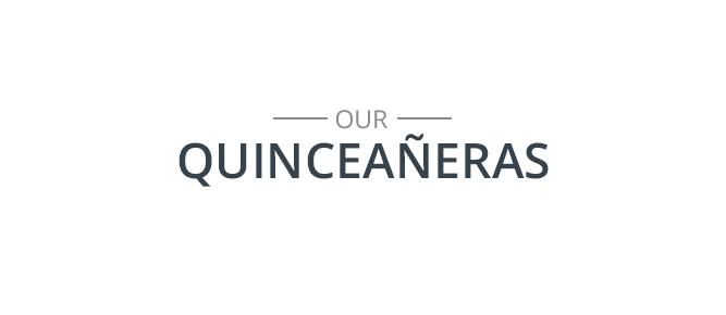 Our Quinceañeras